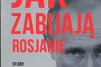 Jak zabijają Rosjanie Grzegorz Kuczyński Mokra robota zawsze stanowiła nieodłączny element sprawowania władzy w Rosji. To dlatego oczkiem w głowie kolejnych włodarzy Kremla i Łubianki były laboratoria, w których wymyślano […]