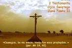Niech każde spojrzenie na Krzyż skutecznie przypomina nam wielkie Prawdy onaszej Drodze do Boga – zJezusem Chrystusem, który dla naszego zbawienia – umarł izmartwychwstał. To MY wNIM umieramy dla grzechu […]