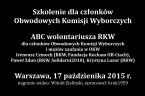 17.X.2015 r. w Warszawie odbyło się szkolenie Ruchu Kontroli Wyborów dla członków Obwodowych i Okręgowych Komisji Wyborczych. Szkolenie prowadzili: Paweł Zdun (koordynator okręgu warszawskiego RKW), Ireneusz Czmoch (koordynator ds. szkoleń […]
