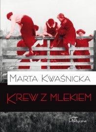 Krew-z-Mlekiem-Marta-Kwasnicka