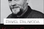 """Eseje polityczno-filozoficzne Pawła Paliwody """"Kambei Shimada. Pisma wybrane"""" Teksty Pawla Paliwody to małe eseje polityczno-filozoficzne. Precyzyjnie i z erudycją rozprawia się w nich autor z pewnikami III RP, przekłuwa balony […]"""