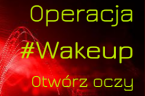 http://www.youtube.com/watch?v=YSlQfLI30cw&feature=player_embedded  2 marca 2013 – Kraków Rynek 15:00 Więcej info + miasta: http://www.operacjawakeup.tk/  Na dwie godziny przed Marszem ku Czci Żołnierzy Wyklętych.